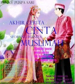 Cerpen Akhir Cerita Cinta Seorang Wanita Muslimah
