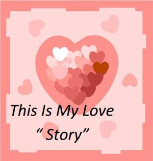 Cerpen This Is My Love Story